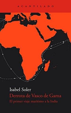 Derrota de Vasco de Gama: Primer viaje marítimo a la India Libros expediciones
