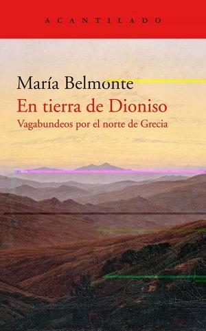 En tierra de Dionisio. Vagabundeos por el norte de Grecia Literatura de viajes