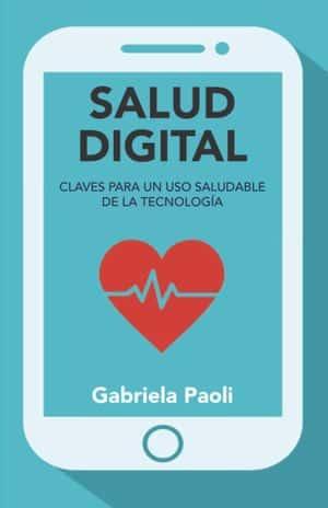 Salud Digital. Claves para un uso responsable de la tecnología