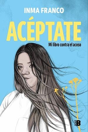 Acéptate: Mi libro contra el acoso
