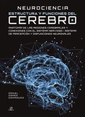 Neurociencia. Estructura y funciones del cerebro libros neurociencia